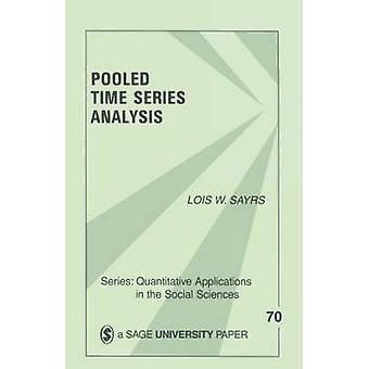 Pooled Time Series Analysis by Sayrs & Lois W.
