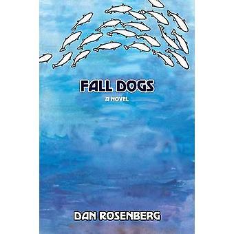 Fall Dogs by Rosenberg & Dan