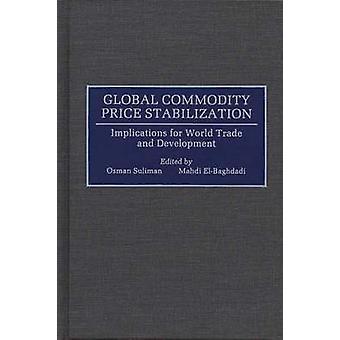 Mondiaux des matières premières prix stabilisation Implications for World Trade and Development par Suliman & Mohamed Osman