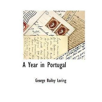 A Year in Portugal by Loring & George Bailey