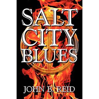 Salt City Blues by Reid & John B.
