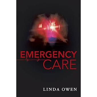 Emergency Care by Owen & Linda
