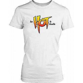 Too Hot To Handle - Ladies T-shirt drôle