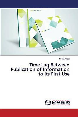 Time Lag Between Publication of Information to its First Use by Kene Neeta