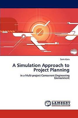 A Simulation Approach to Project Planning by Kara & Sami