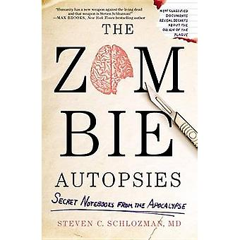 The Zombie Autopsies - Secret Notebooks from the Apocalypse by Steven