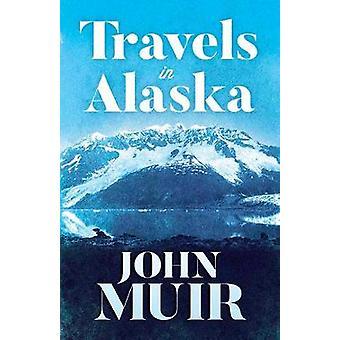 Travels in Alaska by John Muir - 9780486816722 Book