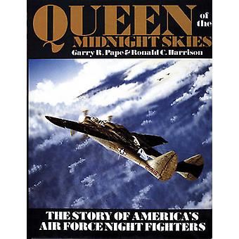 Queen of the Midnight Skies - The Story of America's Air Force Night F