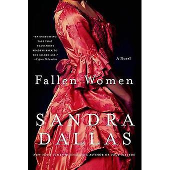 Fallen Women by Sandra Dallas - 9781250054500 Book