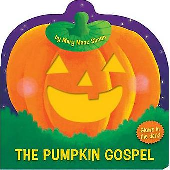 The Pumpkin Gospel (Die-Cut) - A Story of a New Start with God by Mary