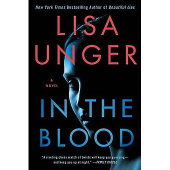 In the Blood by Lisa Unger - 9781451691184 Book