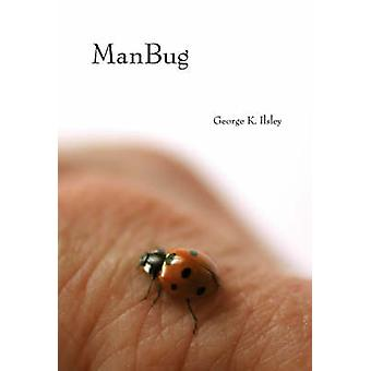 Manbug by George K. Ilsley - 9781551522036 Book