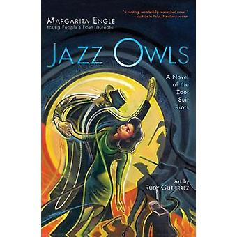 Jazz Owls - A Novel of the Zoot Suit Riots by MS Margarita Engle - 978