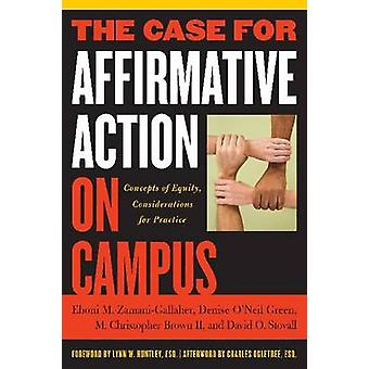 The Case for Affirmative Action on Campus by Eboni M Zamani-Gallaher