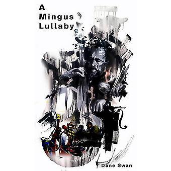 A Mingus Lullaby by Dane Swan - 9781771830478 Book