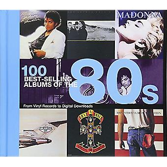 100 Best Selling Albums of the 80s by Peter Dodd - 9781782746218 Book