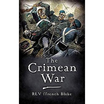The Crimean War (New edition) by Robert Lifford Valentine Ffrench Bla