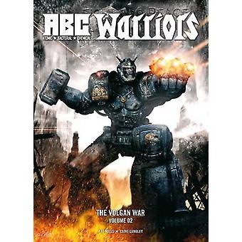 ABC Warriors - v. 2 - Volgan War by Pat Mills - Clint Langley - 9781907