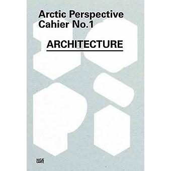 Arctic Perspective - No. 1 - Cahier - Architecture and Interior Design