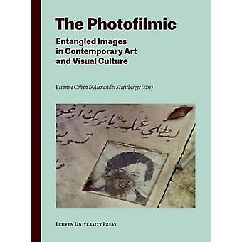 The Photofilmic - Entangled Images in Contemporary Art and Visual Cult