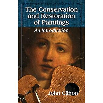 The Conservation and Restoration of Paintings - An Introduction by Joh