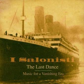 I Salonisti - The Last Dance: Music for a Vanishing Era (the Music Heard on the Fateful Voyage of the Titanic) [CD] USA import