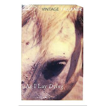 As I Lay Dying by William Faulkner - 9780099479314 Book