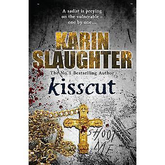Kisscut - (Grant County Series 2) by Karin Slaughter - 9780099553069 B