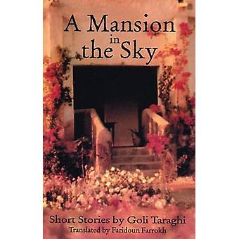 A Mansion in the Sky - And Other Short Stories by Goli Taraghi - Farid