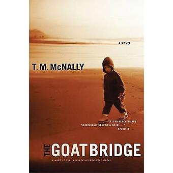 The Goat Bridge - A Novel by T.M. McNally - 9780472115112 Book