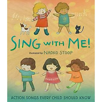 Sing with Me! by Naoko Stoop - 9780805099041 Book