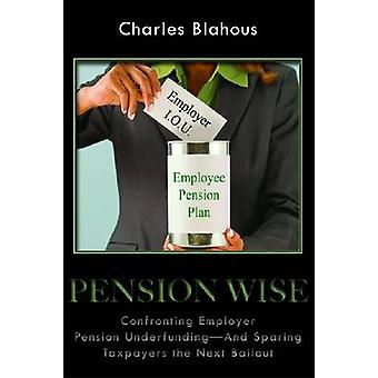 Pension Wise - Confronting Employer Pension Underfunding--and Sparing
