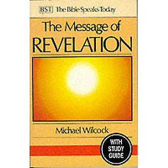 The Message of Revelation - I Saw Heaven Opened - With Study Guide (3rd