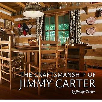 The Craftsmanship of Jimmy Carter by Jimmy Carter - 9780881466447 Book