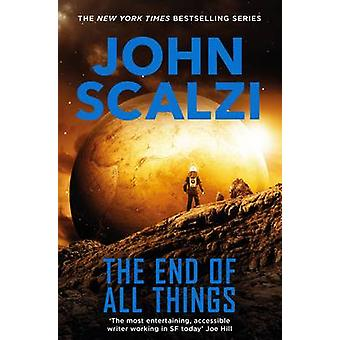 The End of All Things (Main Market Ed.) by John Scalzi - 978144729050