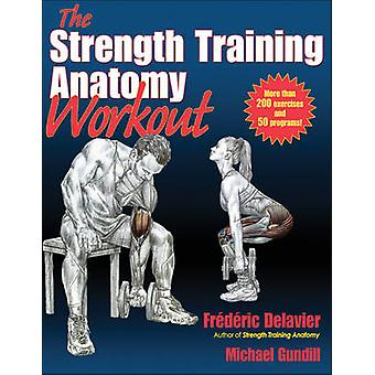 The Strength Training Anatomy Workout by Frederic Delavier - Michael