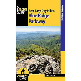 Best Easy Day Hikes Blue Ridge Parkway by Randy Johnson - 97814930246