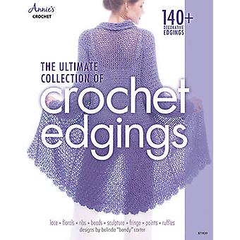 The Ultimate Collection of Crochet Edgings - 140 + Decorative Edgings