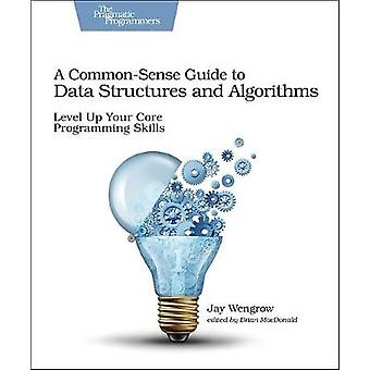 A Common-Sense Guide to Data Structures and Algorithms - Level Up Your