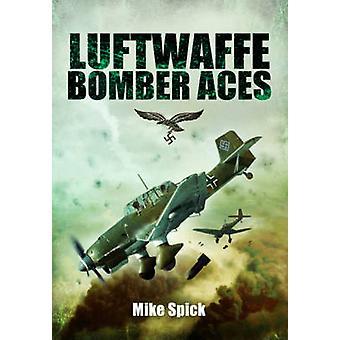 Bombardiers de la Luftwaffe Aces - hommes - Machines - méthodes par Mike Spick - 97818