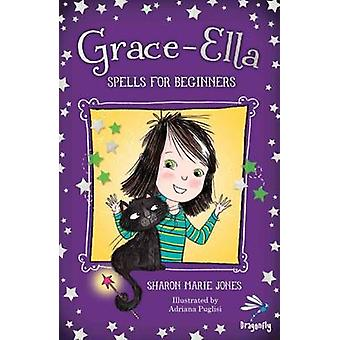 Grace-Ella - Spells for Beginners by Sharon Marie Jones - 978191008042