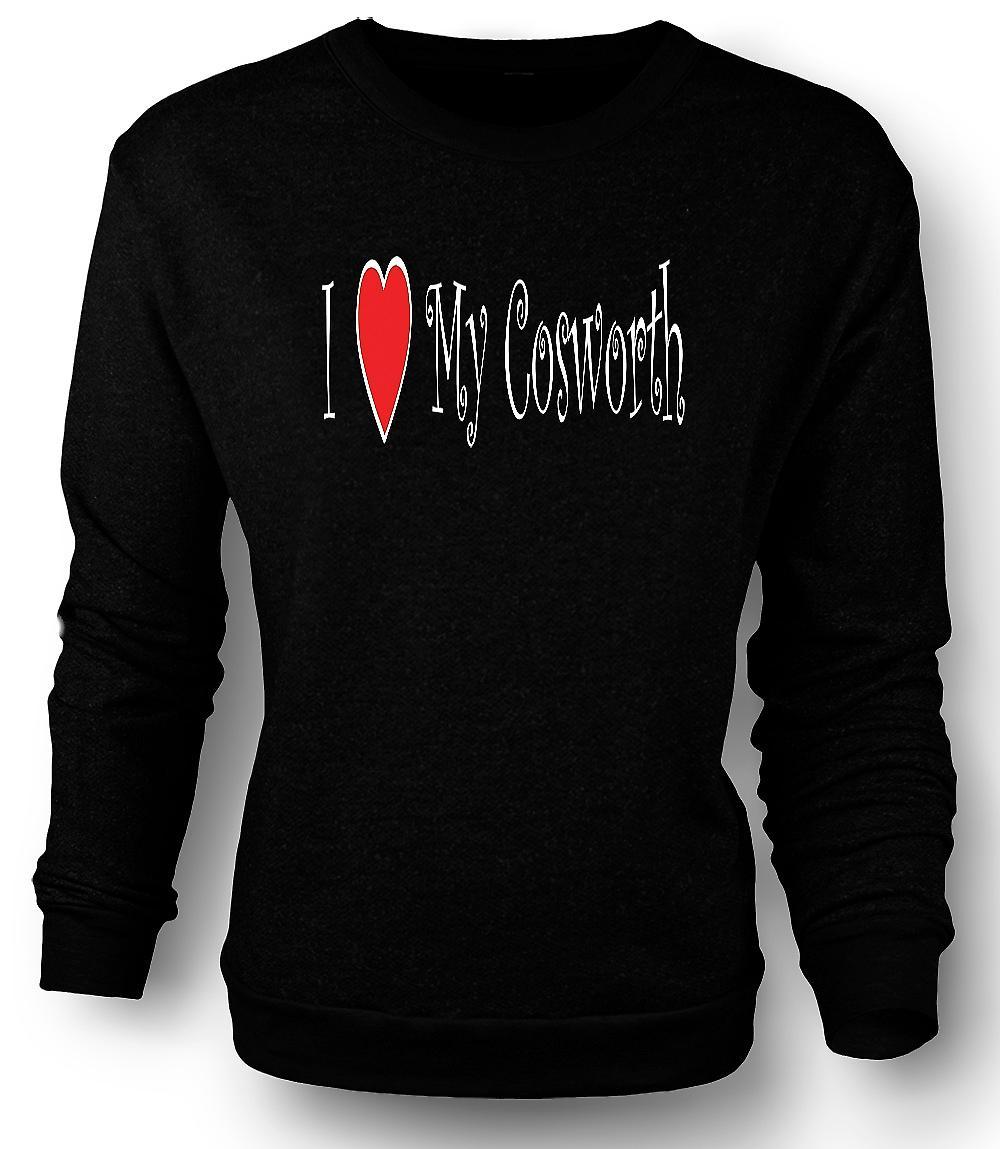 Mens-Sweatshirt, ich liebe meine Cosworth - Spaß-Auto