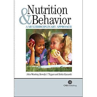 Nutrition and Behavior - A Multidisciplinary Approach by J. Worobey -