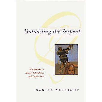 Untwisting the Serpent - Modernism in Music - Literature and Other Art