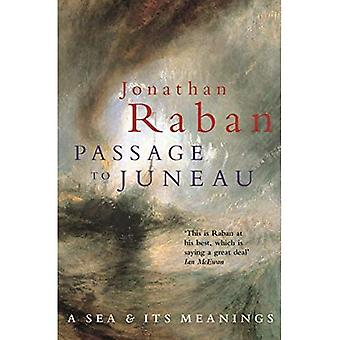 Passage to Juneau: A Sea and Its Meaning