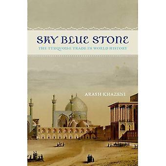 Sky Blue Stone: Den turkis handel i verdenshistorien (Californien verden historie bibliotek)