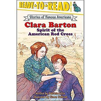 Clara Barton: Esprit de la Croix Rouge américaine (histoires d'américains célèbres)