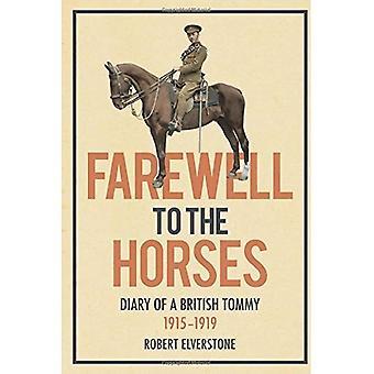 Farvel til hestene: dagbog af en britisk Tommy 1915-1919