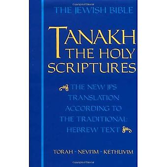 Tanakh: The Holy Scriptures, The New JPS Translation According to the Traditional Hebrew Text (Hardcover)