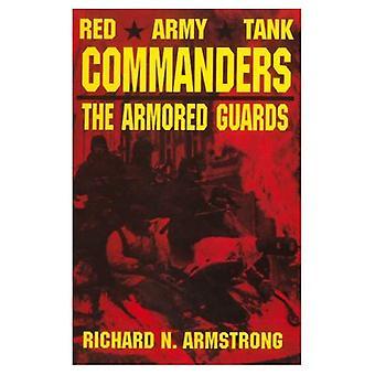 Rote Armee Panzerkommandanten: Die gepanzerten wachen (Schiffer militärische Geschichte der Luftfahrt (gebundene Ausgabe))